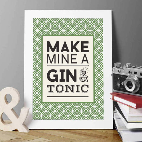 Make Mine A Gin And Tonic Typography Print - Oakdene Designs - 1