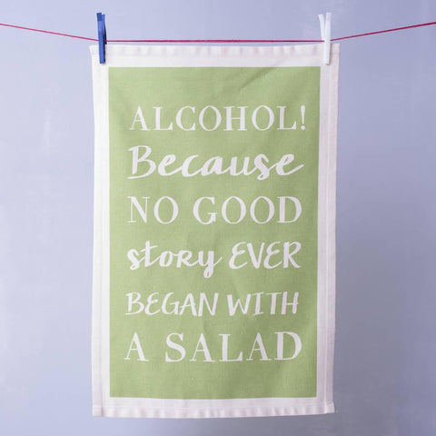 'No Good Story Started With A Salad' Tea Towel