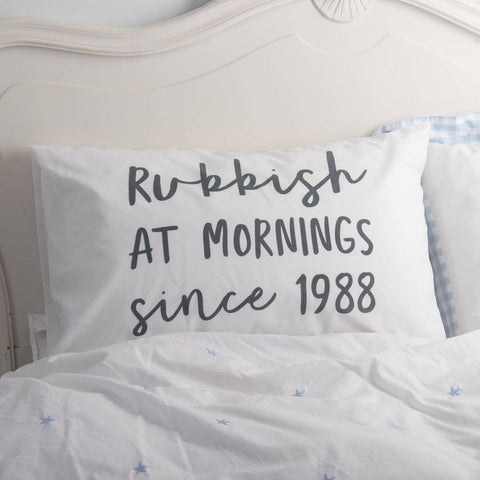 Personalised 'Rubbish At Mornings' Pillowcase