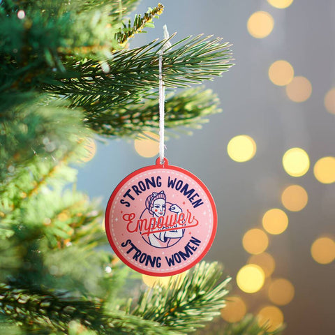 'Strong Women Empower Strong Women' Christmas Bauble