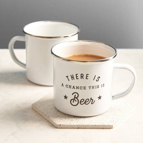 'There Is A Chance This Is Beer' Enamel Mug