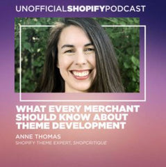 What Every Shopify Merchant Should Know About Theme Development - The Unofficial Shopify Podcast with Kurt Elster and Anne Thomas