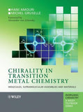 Chirality in Transition Metal Chemistry: Molecules, Supramolecular Assemblies and Materials   By  Hani Amouri, Michel Gruselle, Derek Woollins (Series Editor), David A. Atwood (Series Editor), Robert H. Crabtree (Series Editor), Gerd Mayer (Series Editor)