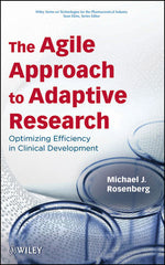 The Agile Approach to Adaptive Research: Optimizing Efficiency in Clinical Development By Michael J. Rosenberg, Sean Ekins (Series Editor)