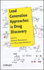 Lead Generation Approaches in Drug Discovery By Zoran Rankovic, Richard Morphy