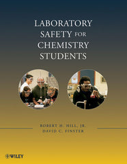 Laboratory Safety for Chemistry Students by Robert H. Hill, David Finster