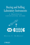 Buying and Selling Laboratory Instruments: A Practical Consulting Guide  Marvin C. McMaster