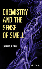 Chemistry and the Sense of Smell By  Charles S. Sell  (Givaudan)