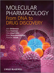Molecular Pharmacology: From DNA to Drug Discovery by John Dickenson, Fiona Freeman, Chris Lloyd Mills, Christian Thode, Shiva Sivasubramaniam