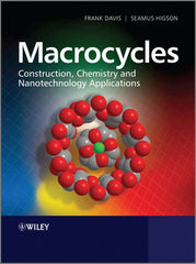 Macrocycles: Construction, Chemistry and Nanotechnology Applications By  Frank Davis, Séamus Higson