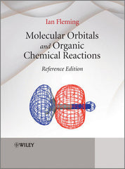 Molecular Orbitals and Organic Chemical Reactions: Reference Edition  by  Ian Fleming
