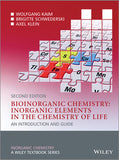 Bioinorganic Chemistry -- Inorganic Elements in the Chemistry of Life: An Introduction and Guide, 2nd Edition By Wolfgang Kaim, Brigitte Schwederski, Axel Klein