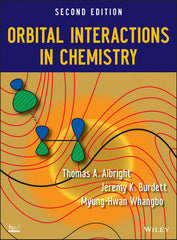 Orbital Interactions in Chemistry, 2nd Edition  by Thomas A. Albright, Jeremy K. Burdett, Myung-Hwan Whangbo