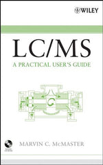LC/MS : A Practical User's Guide (Hardcover)  by Marvin McMaster