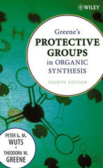Greene's Protective Groups in Organic Synthesis, 4th Edition  By Wuts
