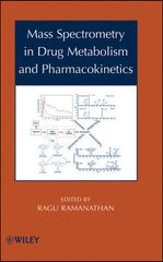 Mass Spectrometry in Drug Metabolism and Pharmacokinetics by  Ragu Ramanathan (Editor)