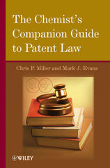 The Chemist's Companion Guide to Patent Law by  Chris P. Miller, Mark J. Evans