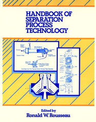 Handbook of Separation Process Technology by  Ronald W. Rousseau (Editor)