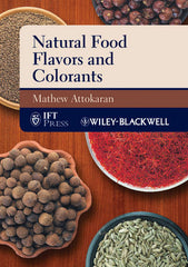 Natural Food Flavors and Colorants  By  Mathew Attokaran, PhD