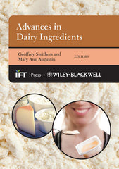 Advances in Dairy Ingredients By Geoffrey W. Smithers (Editor), Mary Ann Augustin (Editor)
