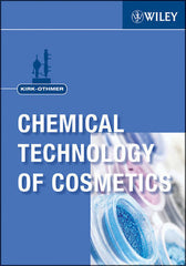 Kirk-Othmer Chemical Technology of Cosmetics  By Kirk Othmer