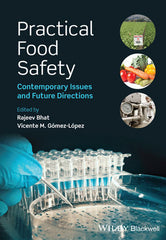 Practical Food Safety: Contemporary Issues and Future Directions By Rajeev Bhat (Editor), Vicente M. Gomez-Lopez (Editor)