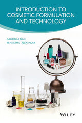 Introduction to Cosmetic Formulation and Technology By Gabriella Baki, Kenneth S. Alexander
