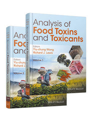 Analysis of Food Toxins and Toxicants, 2 Volume Set Yiu-Chung Wong (Editor), Richard J. Lewis (Editor)