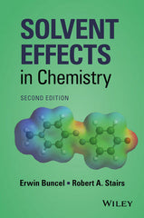 Solvent Effects in Chemistry, 2nd Edition by Erwin Buncel, Robert A. Stairs