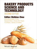 Bakery Products Science and Technology, 2nd Edition  By Weibiao Zhou (Editor), Y. H. Hui (Co-Editor)