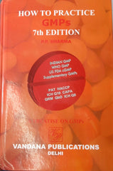 How to Practice GMPs 7th ed.  by P.P. Sharma
