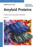 Amyloid Proteins The Beta Sheet Conformation and Diesase, 2 Volumes Jean D. Sipe (Editor)