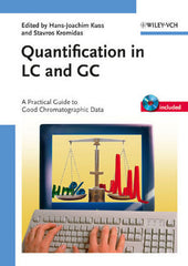 Quantification in LC and GC : A Practical Guide to Good Chromatographic Data  By Kromidas