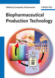 Biopharmaceutical Production Technology, 2 Volume Set Ganapathy Subramanian (Editor)