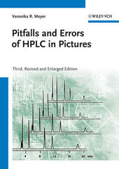 Pitfalls and Errors for HPLC in Pictures Second Edition by Veronika R. Meyer