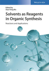 Solvents as Reagents in Organic Synthesis: Reactions and Applications