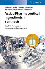 Active Pharmaceutical Ingredients in Synthesis: Catalytic Processes in Research and Development Anthony J. Burke, Carolina Silva Marques, Nicholas J. Turner, Gesine J. Hermann