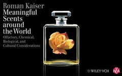 Meaningful Scents Around the World: Olfactory, Chemical, Biological, and Cultural Considerations by Dr. Roman Kaiser (Givaudan)