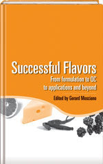 Successful Flavors : from formulation to qc to application and beyond.  Editor: Gerard Mosciano
