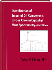 Identification of Essential Oil Components by Gas Chromatography/Mass Spectrometry, 4th Edition