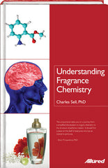 Understanding Fragrance Chemistry  By Charles Sell