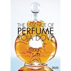 The Essence of Perfumes  By Roja Dove