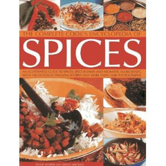 The Complete Cook's Encyclopedia of Spices: An Illustrated Guide to Spices, Spice Blends and Aromatic Ingredients, with 100 Tastebud-tingling Recipes and More Than 1200 Photographs