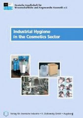 Industrial Hygiene in the Cosmetics Sector  by Verlag Fur Chemische Industrie , Germany