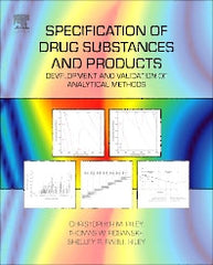 Specification of Drug Substances and Products Development and Validation of Analytical Methods  By Christopher M. Riley Thomas W. Rosanske Shelley R. Rabel Riley
