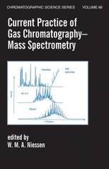 Current Practice of Gas Chromatography-Mass Spectrometry Wilfried M.A. Niessen  Special Indian Reprint