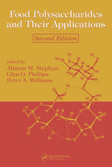 Food Polysaccharides and Their Applications  By Alistair M. Stephen, Glyn O. Phillips