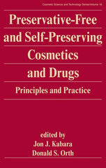Preservative-Free and Self-Preserving Cosmetics and Drugs: Principles and Practices By Jon J. Kabara