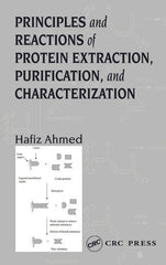 Principles and Reactions of Protein Extraction, Purification, and Characterization By Hafiz Ahmed, Hafiz Ahmed PhD