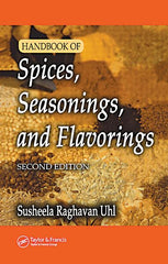 Handbook of Spices, Seasonings, and Flavorings, Second Edition by Susheela Raghavan